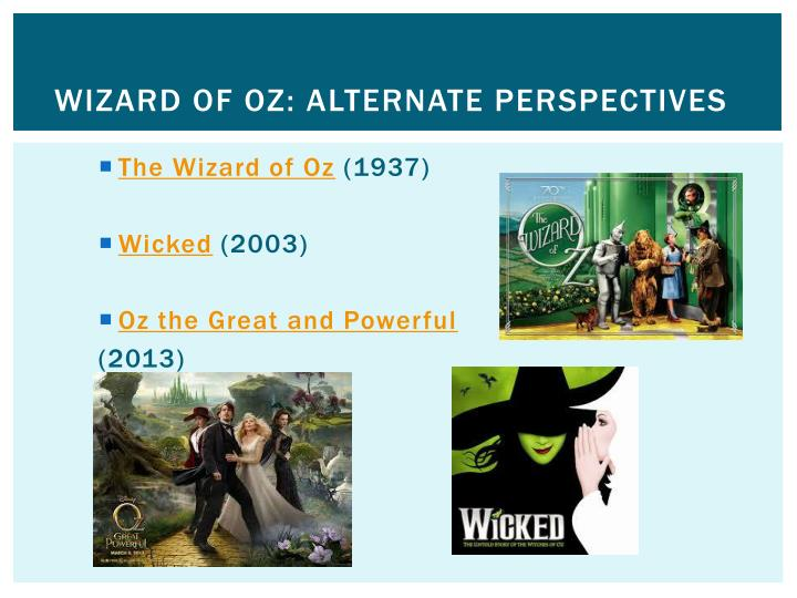 Wizard of Oz: Alternate Perspectives
