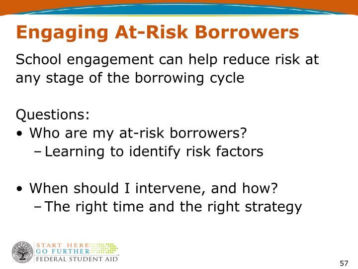 Engaging At-Risk Borrowers