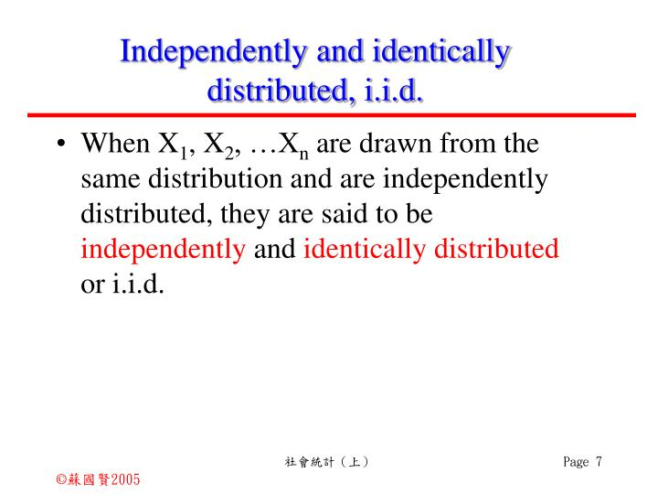 Independently and identically distributed, i.i.d.