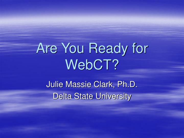 Are you ready for webct