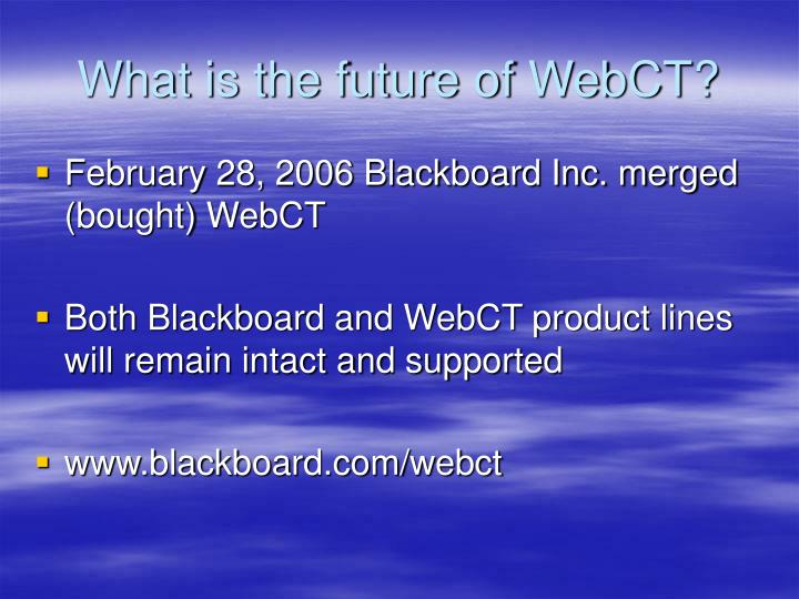 What is the future of WebCT?