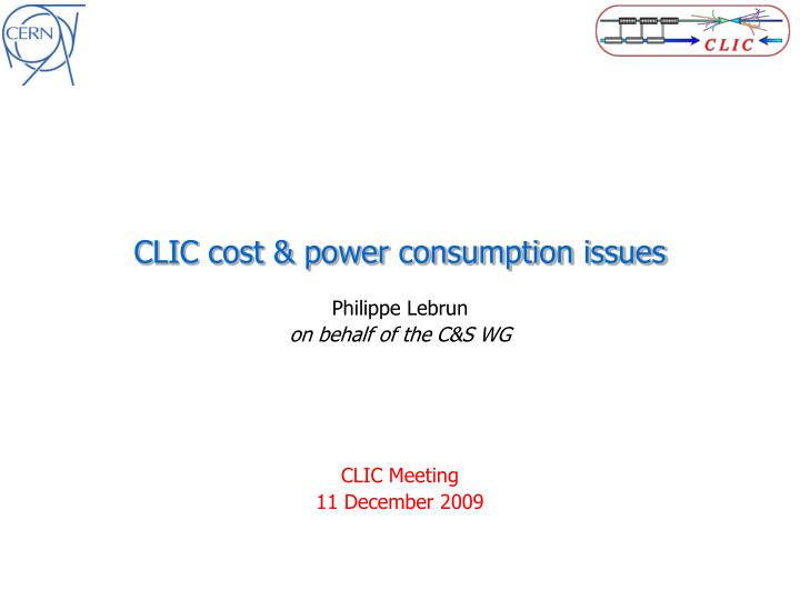Clic cost power consumption issues