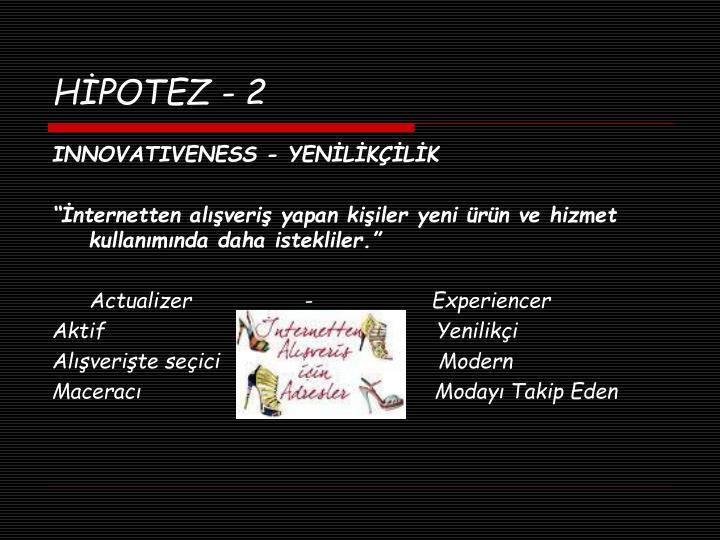 HİPOTEZ - 2