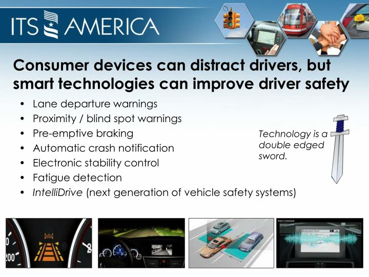 Consumer devices can distract drivers, but smart technologies can improve driver safety