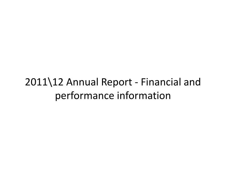 2011\12 Annual Report - Financial and performance information