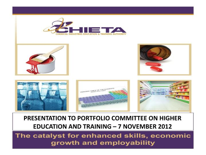 PRESENTATION TO PORTFOLIO COMMITTEE ON HIGHER EDUCATION AND TRAINING – 7 NOVEMBER 2012