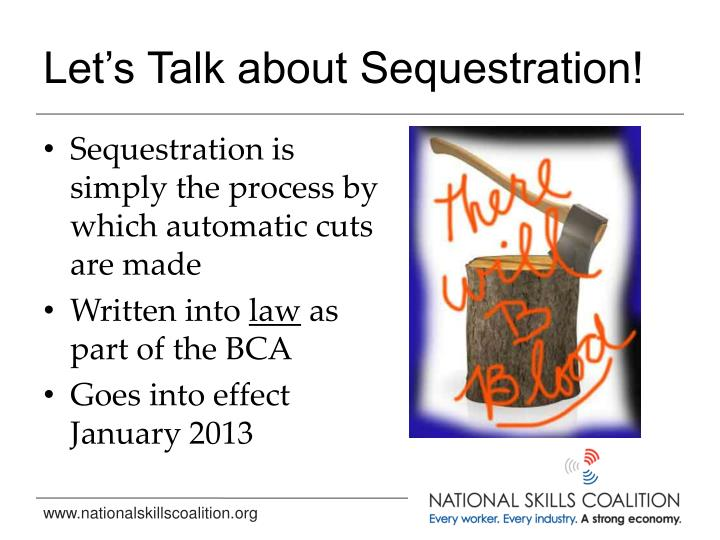 Let's Talk about Sequestration!
