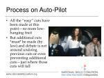 process on auto pilot