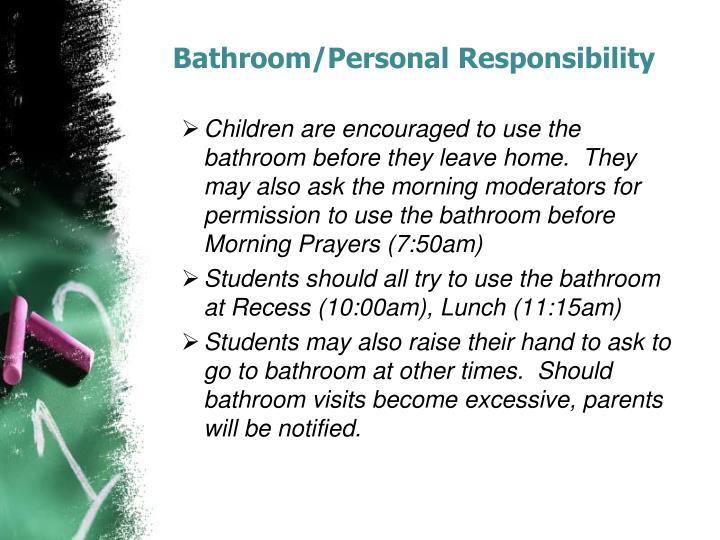 Bathroom/Personal Responsibility
