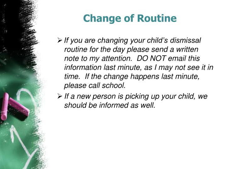 Change of Routine
