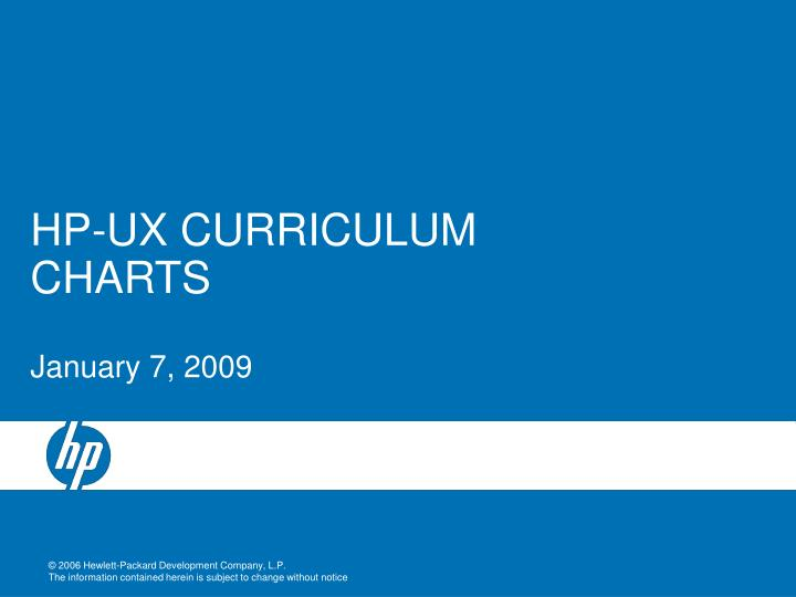 Hp ux curriculum charts january 7 2009