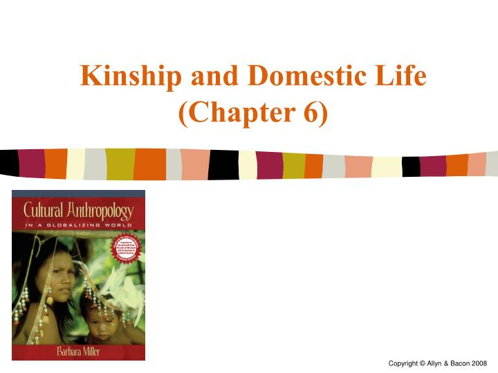 Kinship and Domestic Life
