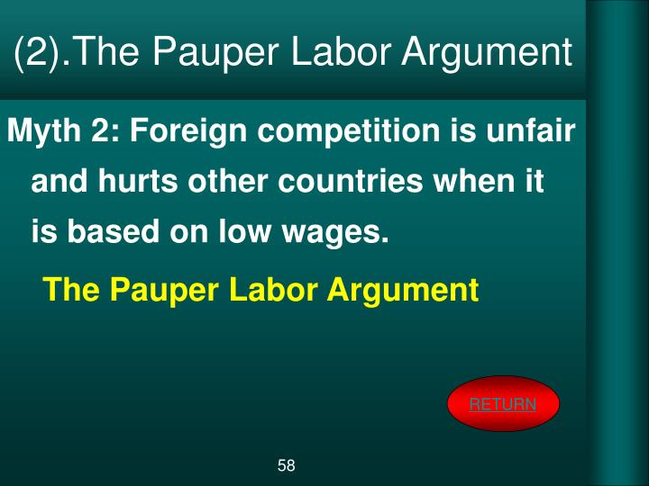 (2).The Pauper Labor Argument