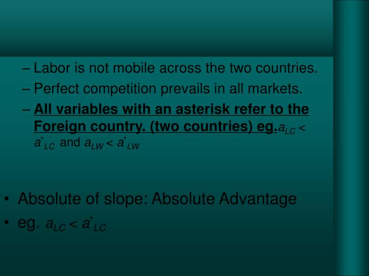 Labor is not mobile across the two countries.