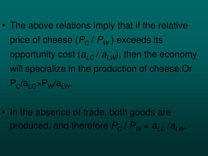The above relations imply that if the relative price of cheese (
