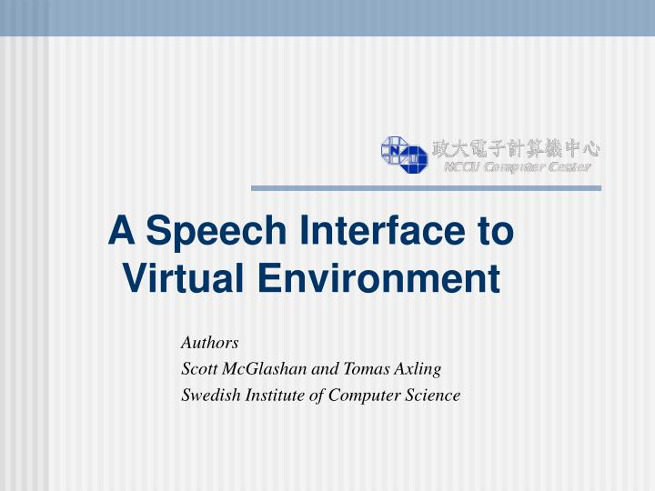 A speech interface to virtual environment