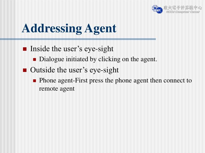 Addressing Agent