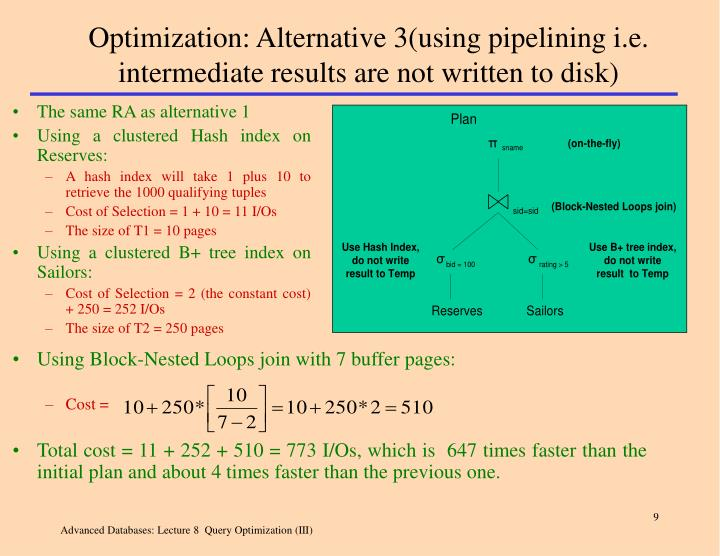 Optimization: Alternative 3(using pipelining i.e. intermediate results are not written to disk)