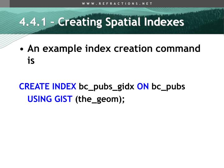 4.4.1 – Creating Spatial Indexes