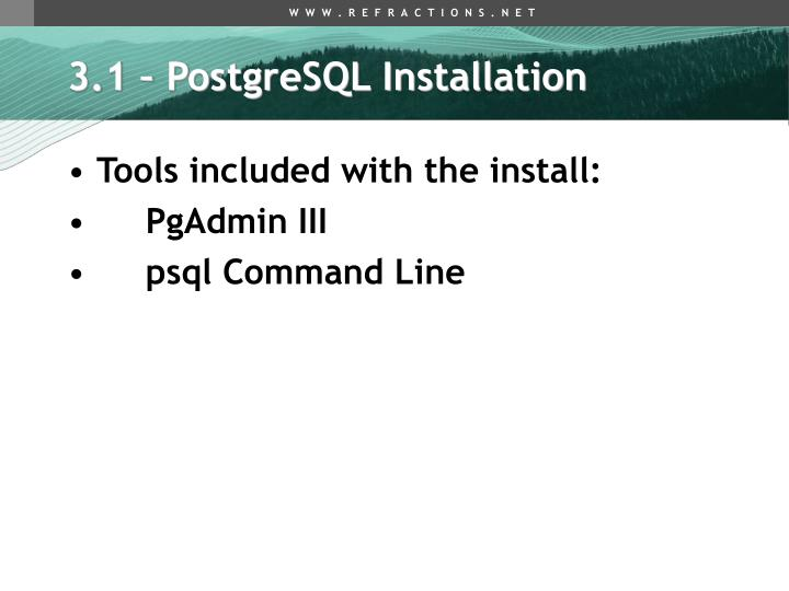 3.1 – PostgreSQL Installation