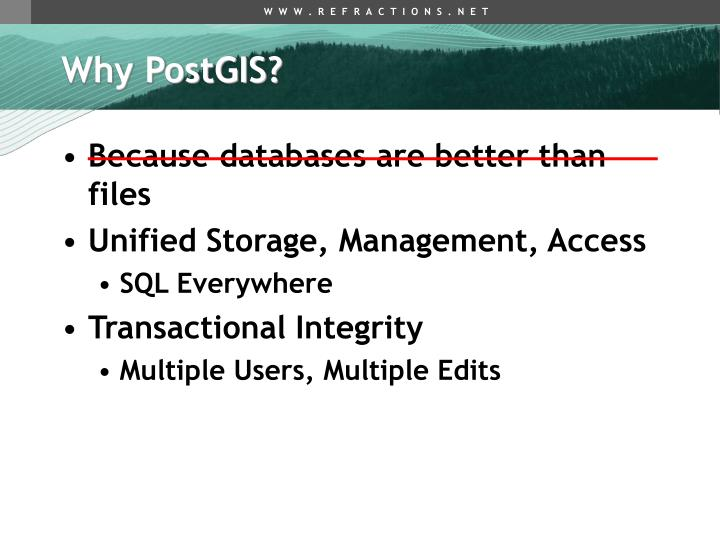 Why PostGIS?