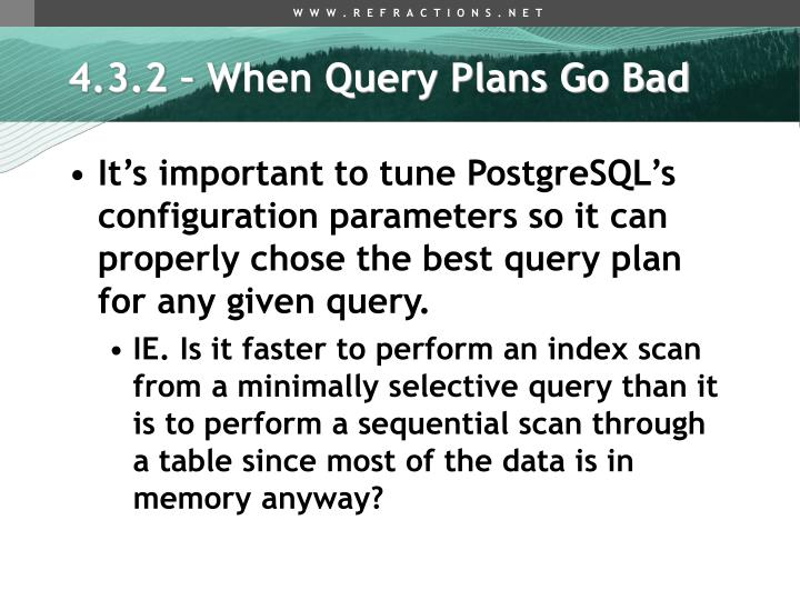 4.3.2 – When Query Plans Go Bad