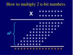 how to multiply 2 n bit numbers
