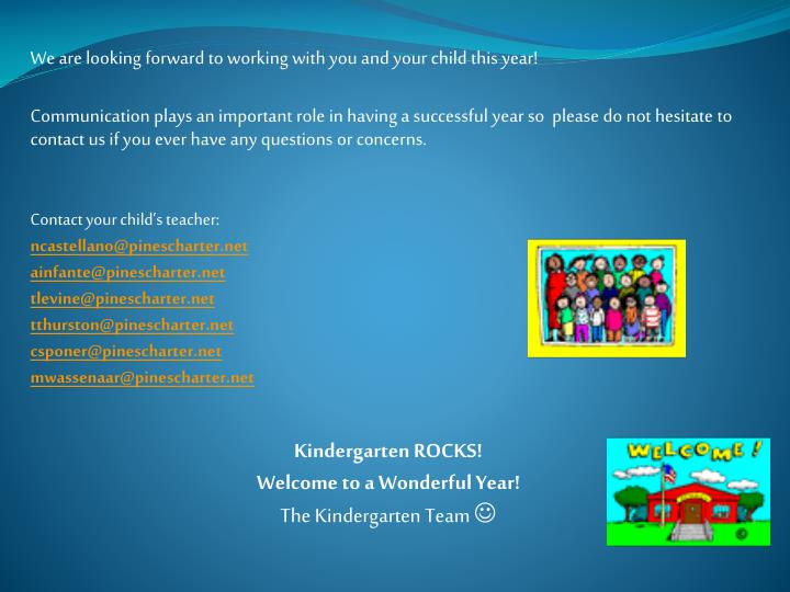 We are looking forward to working with you and your child this year!