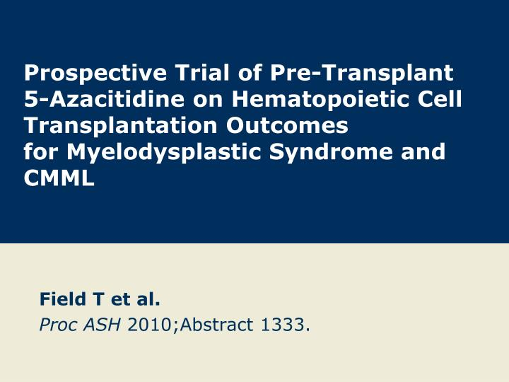 Prospective Trial of Pre-Transplant