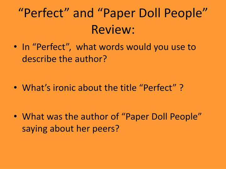 """Perfect"" and ""Paper Doll People"" Review:"