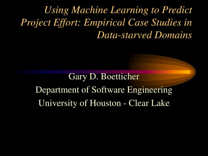 Using machine learning to predict project effort empirical case studies in data starved domains