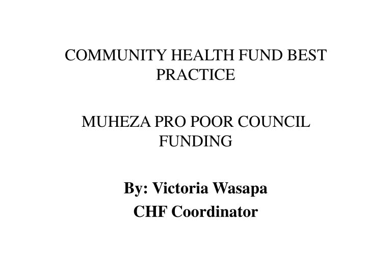 COMMUNITY HEALTH FUND BEST PRACTICE