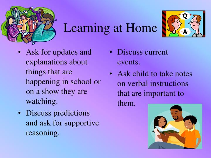 Ask for updates and explanations about things that are happening in school or on a show they are watching.