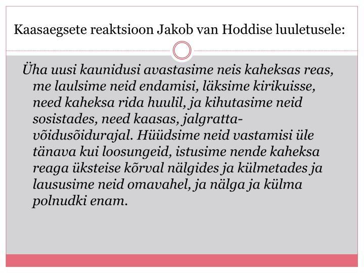 Kaasaegsete reaktsioon Jakob van Hoddise luuletusele: