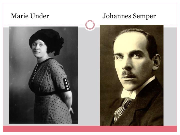 Marie Under                                 Johannes Semper