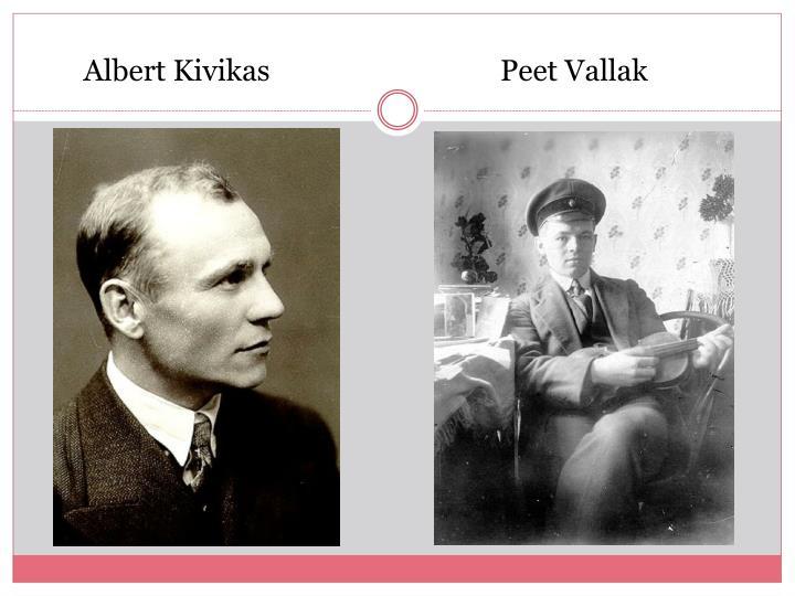Albert Kivikas                                Peet Vallak
