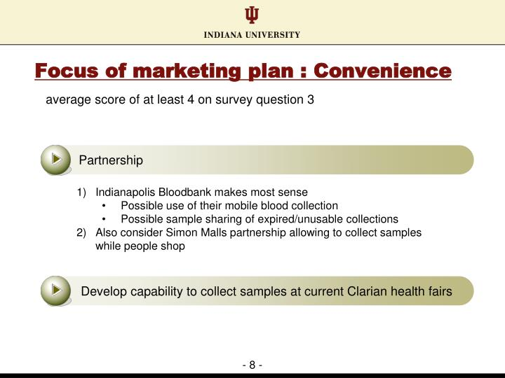 Focus of marketing plan : Convenience