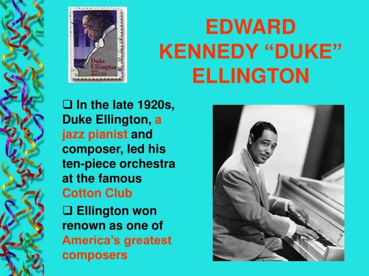 "EDWARD KENNEDY ""DUKE"" ELLINGTON"