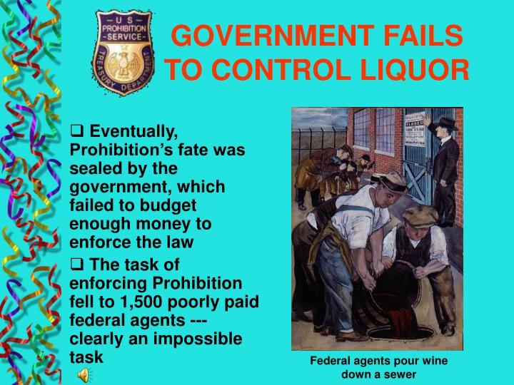GOVERNMENT FAILS TO CONTROL LIQUOR