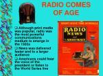 radio comes of age