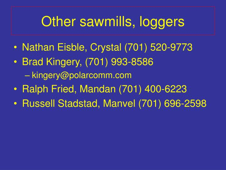 Other sawmills, loggers