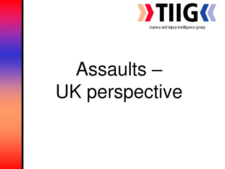 Assaults –