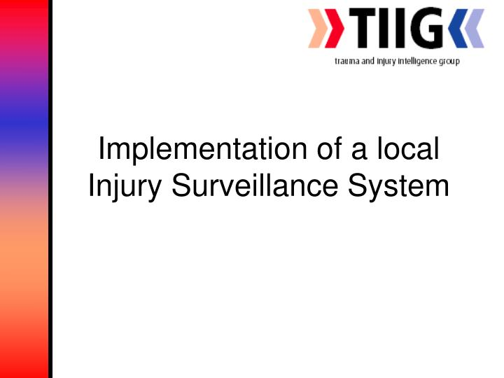Implementation of a local Injury Surveillance System