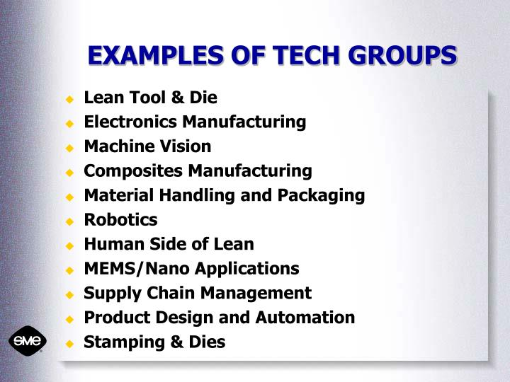 EXAMPLES OF TECH GROUPS