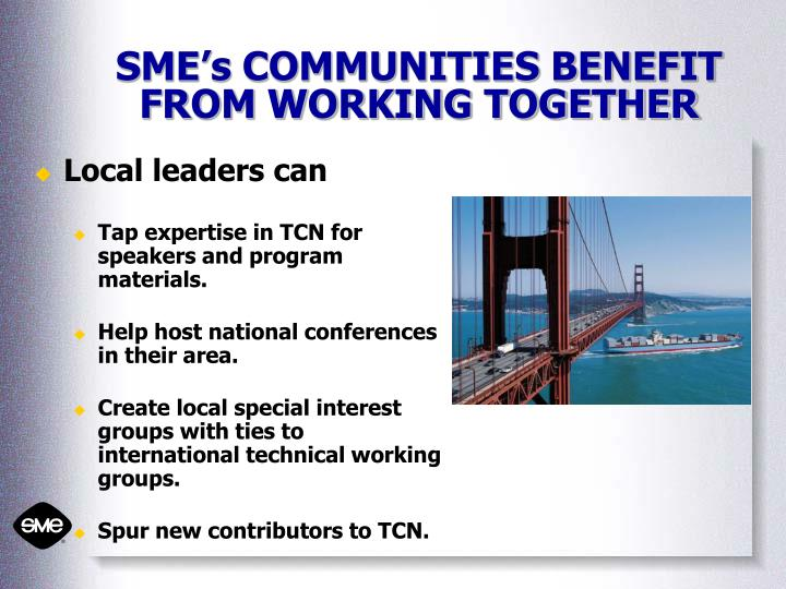 SME's COMMUNITIES BENEFIT FROM WORKING TOGETHER