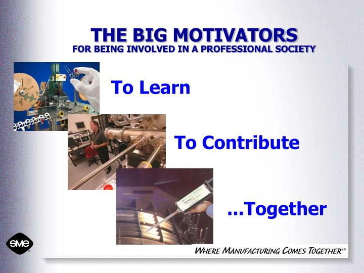 The big motivators for being involved in a professional society