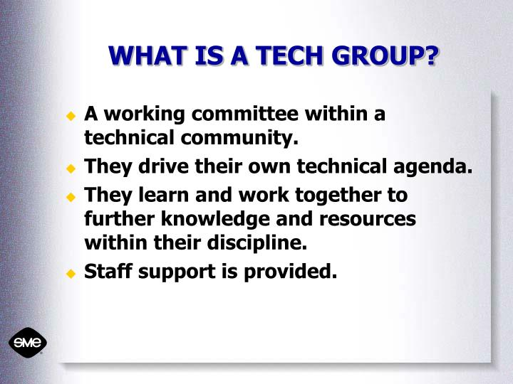 WHAT IS A TECH GROUP?