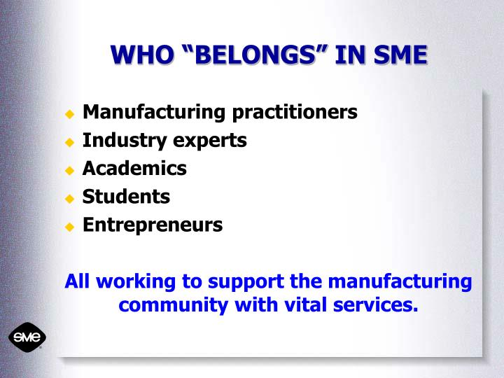 "WHO ""BELONGS"" IN SME"