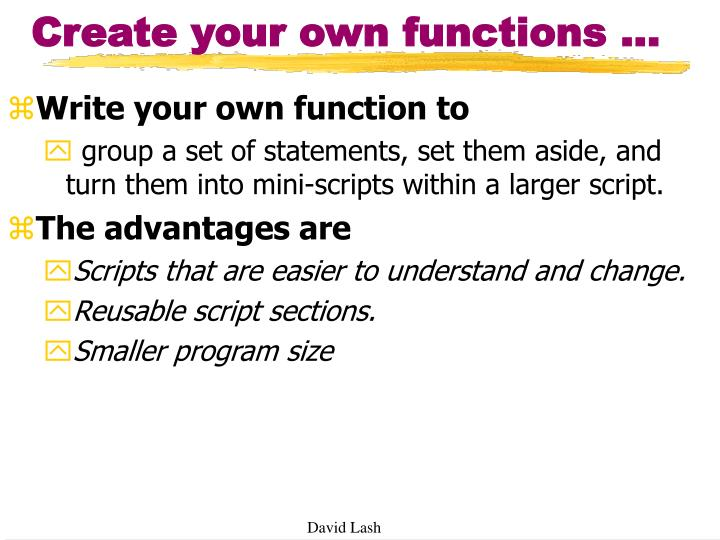 Create your own functions ...