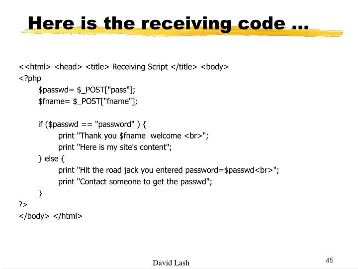 Here is the receiving code ...